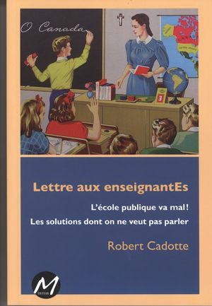 Lettre aux enseignantEs Robert Cadotte